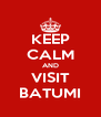 KEEP CALM AND VISIT BATUMI - Personalised Poster A4 size