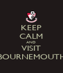 KEEP CALM AND VISIT BOURNEMOUTH - Personalised Poster A4 size