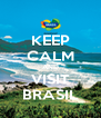 KEEP CALM AND VISIT BRASIL - Personalised Poster A4 size
