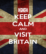 KEEP CALM AND VISIT BRITAIN - Personalised Poster A4 size