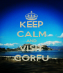 KEEP CALM AND VISIT CORFU - Personalised Poster A4 size