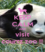 KEEP CALM AND visit courtz zoo !! - Personalised Poster A4 size