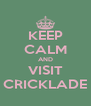 KEEP CALM AND VISIT CRICKLADE - Personalised Poster A4 size