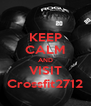 KEEP CALM AND VISIT Crossfit2712 - Personalised Poster A4 size