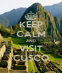 KEEP CALM AND VISIT CUSCO - Personalised Poster A4 size