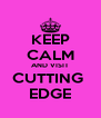 KEEP CALM AND VISIT CUTTING  EDGE - Personalised Poster A4 size