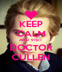 KEEP CALM AND VISIT DOCTOR CULLEN - Personalised Poster A4 size