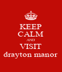 KEEP CALM AND VISIT drayton manor - Personalised Poster A4 size