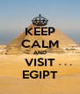 KEEP CALM AND VISIT EGIPT - Personalised Poster A4 size