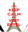 KEEP CALM AND VISIT EIFFEL - Personalised Poster A4 size
