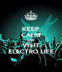 KEEP CALM AND VISIT ELECTRO LIFE - Personalised Poster A4 size