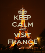 KEEP CALM AND VISIT FRANCE - Personalised Poster A4 size