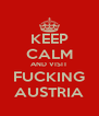 KEEP CALM AND VISIT FUCKING AUSTRIA - Personalised Poster A4 size