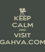 KEEP CALM AND VISIT GAHVA.COM - Personalised Poster A4 size