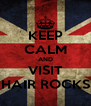 KEEP CALM AND VISIT HAIR ROCKS - Personalised Poster A4 size