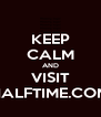 KEEP CALM AND VISIT HALFTIME.COM - Personalised Poster A4 size