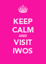 KEEP CALM AND VISIT IWOS - Personalised Poster A4 size