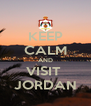 KEEP CALM AND VISIT  JORDAN - Personalised Poster A4 size