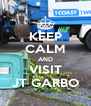 KEEP CALM AND VISIT JT GARBO - Personalised Poster A4 size