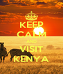 KEEP CALM AND VISIT KENYA - Personalised Poster A4 size