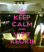 KEEP CALM AND VISIT KEOKII - Personalised Poster A4 size