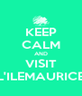KEEP CALM AND VISIT L'ILEMAURICE - Personalised Poster A4 size