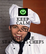 KEEP CALM AND VISIT     LE STAND DES CHEFS - Personalised Poster A4 size