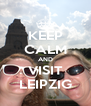 KEEP CALM AND VISIT LEIPZIG - Personalised Poster A4 size