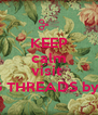 KEEP calm AND visit  LIVING THREADS by micky - Personalised Poster A4 size
