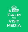 KEEP CALM AND VISIT MEDIA - Personalised Poster A4 size