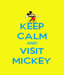 KEEP CALM AND VISIT MICKEY - Personalised Poster A4 size
