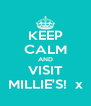 KEEP CALM AND VISIT MILLIE'S!  x - Personalised Poster A4 size