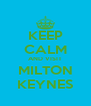 KEEP CALM AND VISIT MILTON KEYNES - Personalised Poster A4 size