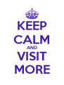 KEEP CALM AND VISIT MORE - Personalised Poster A4 size