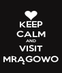 KEEP CALM AND VISIT MRĄGOWO - Personalised Poster A4 size
