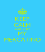 KEEP CALM AND VISIT MY MERCATINO - Personalised Poster A4 size