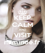 KEEP CALM AND VISIT naminoe.fr - Personalised Poster A4 size