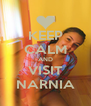 KEEP CALM AND VISIT NARNIA - Personalised Poster A4 size