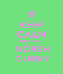 KEEP CALM AND VISIT  NORTH  CURRY - Personalised Poster A4 size