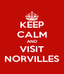 KEEP CALM AND VISIT NORVILLES - Personalised Poster A4 size