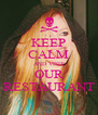 KEEP CALM AND VISIT OUR RESTAURANT - Personalised Poster A4 size