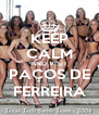 KEEP CALM AND VISIT PAÇOS DE FERREIRA - Personalised Poster A4 size