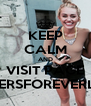 KEEP CALM AND VISIT PAGE SMILERSFOREVERLOVE - Personalised Poster A4 size