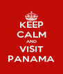 KEEP CALM AND VISIT PANAMA - Personalised Poster A4 size