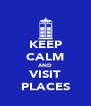 KEEP CALM AND VISIT PLACES - Personalised Poster A4 size