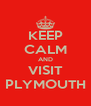 KEEP CALM AND VISIT PLYMOUTH - Personalised Poster A4 size