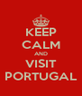 KEEP CALM AND VISIT PORTUGAL - Personalised Poster A4 size