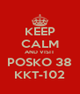 KEEP CALM AND VISIT POSKO 38 KKT-102 - Personalised Poster A4 size