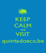 KEEP CALM and VISIT quintadoeco.be - Personalised Poster A4 size