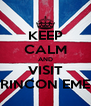 KEEP CALM AND VISIT RINCON EME - Personalised Poster A4 size